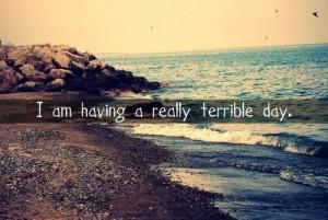 terrible day. photo terribleday.jpg