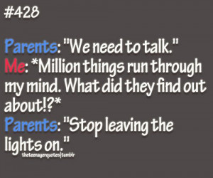 """Parents: """"We need to talk.""""Me: *Million things run through my mind ..."""