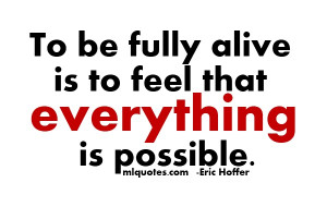 Eric Hoffer Picture Quote. Everything Is Possible - mlquotes