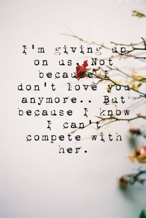 Quotes And Sayings About Giving up Never Giving up on Love Quotes