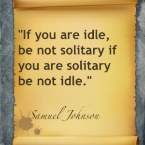 Samuel johnson, quotes, sayings, if you are idle