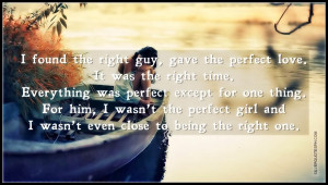 Found The Right Guy, Gave The Perfect Love, Picture Quotes, Love ...