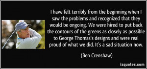 More Ben Crenshaw Quotes