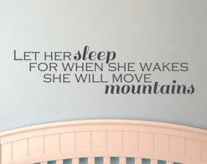 Let her sleep for when she wakes sh e will move mountains vinyl wall ...