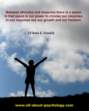 ... . In that response lies our growth and freedom. ~ Viktor E Frankl