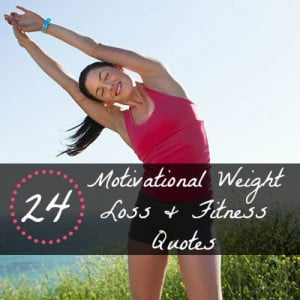 ... loss plan or workout routine with these 24 popular quotes and sayings