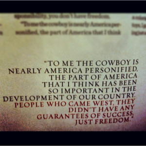 Cowboys quote, 99 percent of the reason i love cowboys is summed up ...