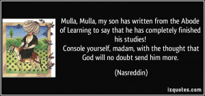 Mulla, Mulla, my son has written from the Abode of Learning to say ...