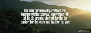 ... Rain, But He did Promise Strength For The Day, Comfort For The Tears