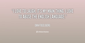quote-Dan-Fogelberg-i-love-to-laugh-its-my-main-85561.png