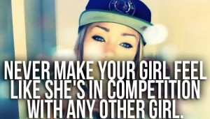 ... www quotes99 com never make your girl feel like shes in competition