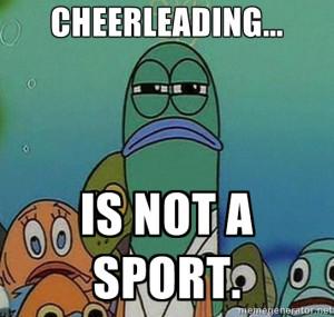 cheerleading... is not a sport. | Serious Fish Spongebob