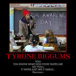 tyrone biggums quotes