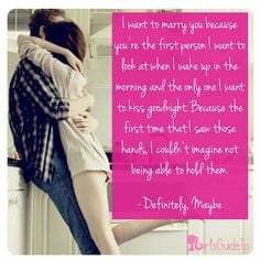 Quote of the Day: I want to marry you because you're the first ...