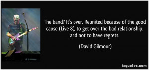 ? It's over. Reunited because of the good cause (Live 8), to get over ...