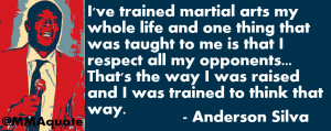great saying from Anderson Silva which shows that he is a true ...