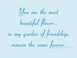 You are most beautiful flower in my