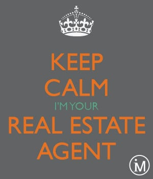 keep calm i'm your real estate agent