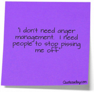 ... http://quotesaday.com/funny-quotes/i-dont-need-anger-management/ Like