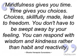 mindfulness gives you time