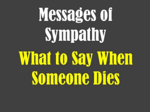 Writing in a sympathy card can be almost as painful as grieving. That ...