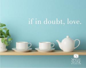 Wall Decals Quote If In Doubt Love - Vinyl Sticker Art