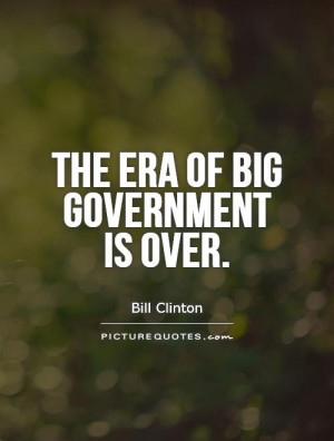 Government Quotes Bill Clinton Quotes