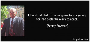 quote-i-found-out-that-if-you-are-going-to-win-games-you-had-better-be ...