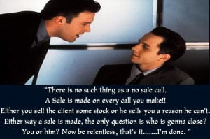 There is no such thing as a no sale call. #boiler room quotes