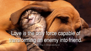 quotes about friendship love friends Love is the only force capable of ...