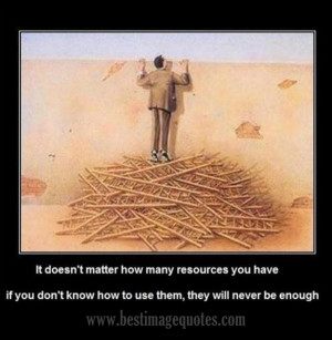 Title: It doesn't matter how many resources you have, if you don't ...