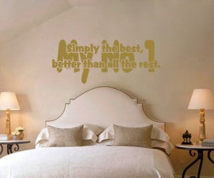 ... Simply The Best My No 1 (Tina Turner) Lyric wall decal above a bed