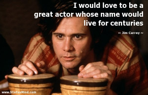 Acting Quotes From Famous Actors Famous quotes, jim carrey