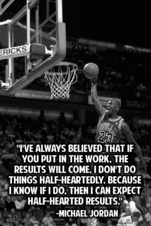 """... Love is playing every game like its your last!"""" – Michael Jordan"""