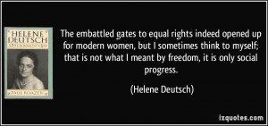 The embattled gates to equal rights indeed opened up for modern women ...