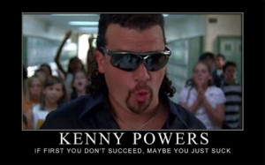 Top 10 Quotes From Kenny Powers, Hypothetical Digital Marketer