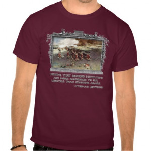 Thomas Jefferson Quotes: Banks and Liberties T-shirt