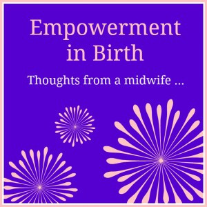 Empowerment-in-Birth-Thoughts-from-a-Midwife-300x300.jpg