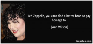 Led Zeppelin, you can't find a better band to pay homage to. - Ann ...