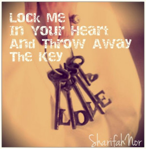 Heart Lock And Key Quotes Lock me in your heart and