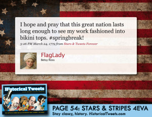 Betsy Ross (@FlagLady): I hope and pray that this great nation lasts ...