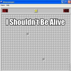LOL. Minesweeper's my game.