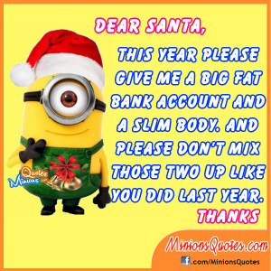 Dear Santa this year please give me a big fat bank account and a slim ...