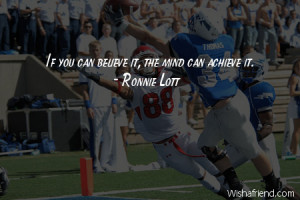 americanfootball-If you can believe it, the mind can achieve it.