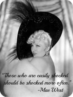 mae west quote, shock, tolerance, humor, quotes, black and white, diva ...