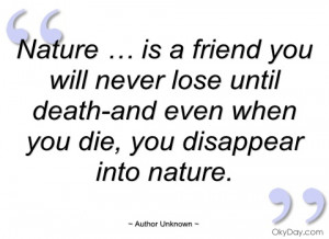 nature … is a friend you will never lose author unknown