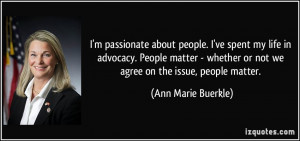 passionate about people. I've spent my life in advocacy. People ...