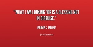 quote-Jerome-K.-Jerome-what-i-am-looking-for-is-a-132018_2.png