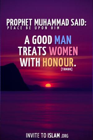 "invitetoislam:Prophet Muhammad ﷺ said: ""A good man treats women ..."