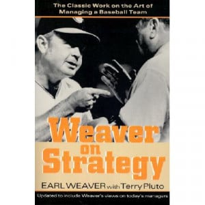 Weaver on Strategy: The Classic Work on the Art of Managing a Baseball